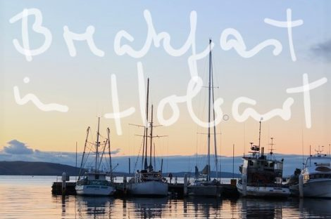 Breakfast in Hobart